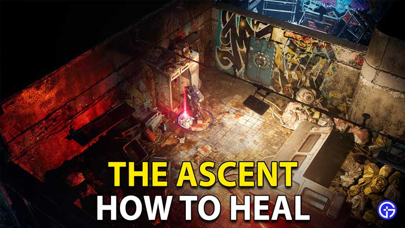 The Ascent: How To Heal Yourself