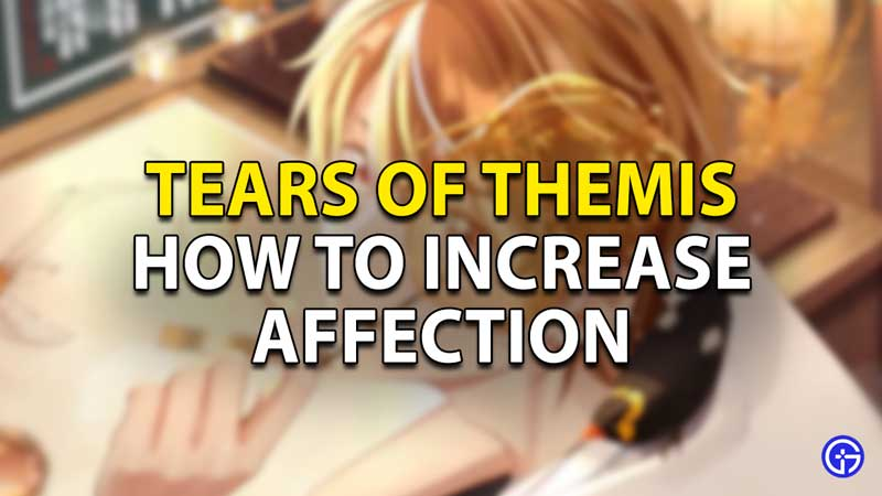 how to increase affection tears of themis