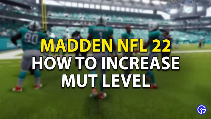 how to increase mut level madden nfl 22