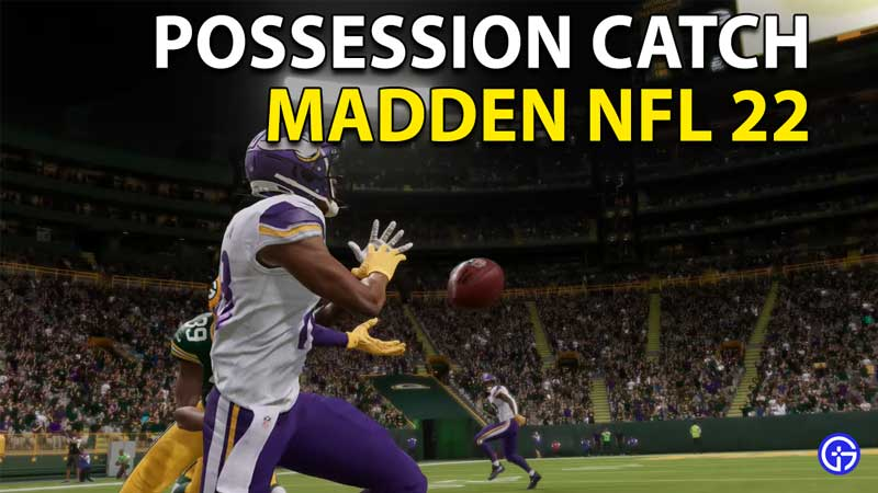 Madden NFL 22: How To Make A Possession Catch