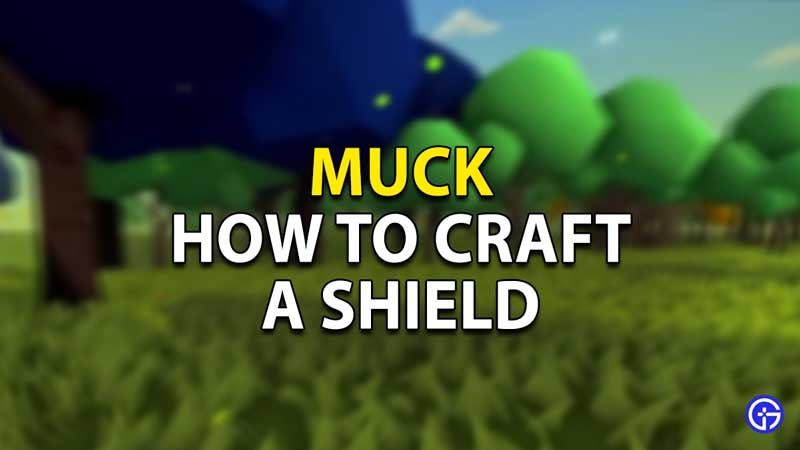 how to make shield muck