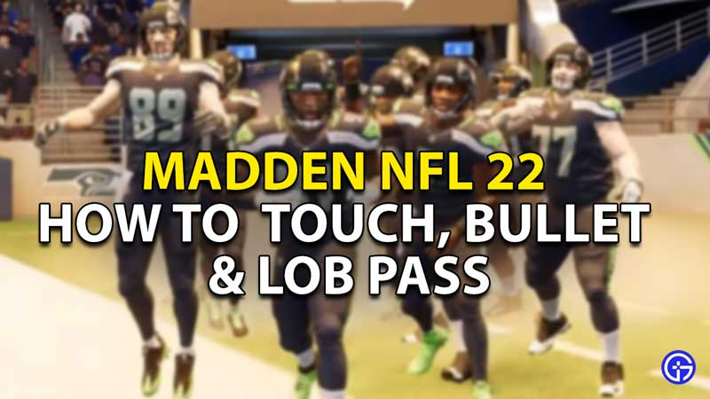 how to make a touch bullet lob pass madden nfl 22