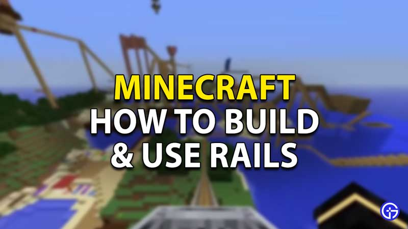 how to make and use rails in minecraft