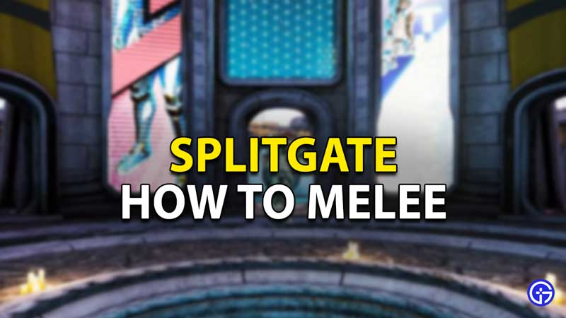 how to melee splitgate