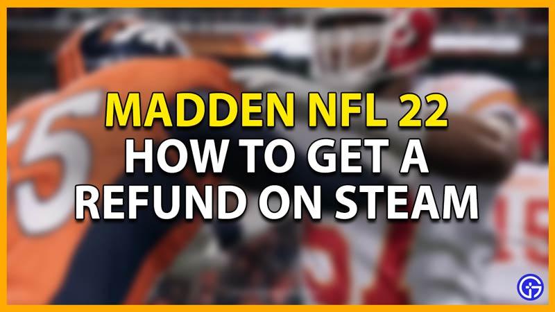 how to refund madden 22 on steam