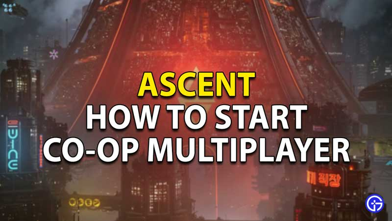 how-to-start-coop-multiplayer-on-ascent