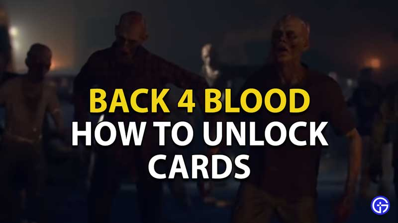 how to unlock cards back 4 blood