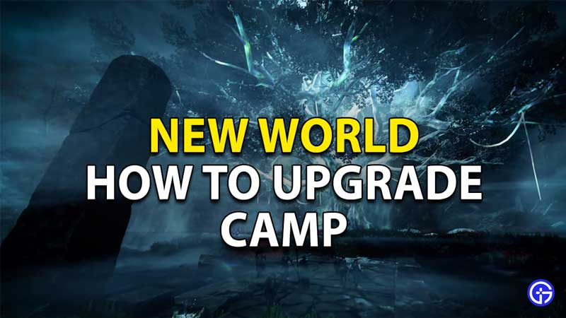 how to upgrade camp new world