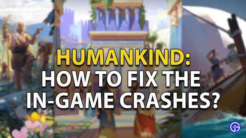humankind crash fix