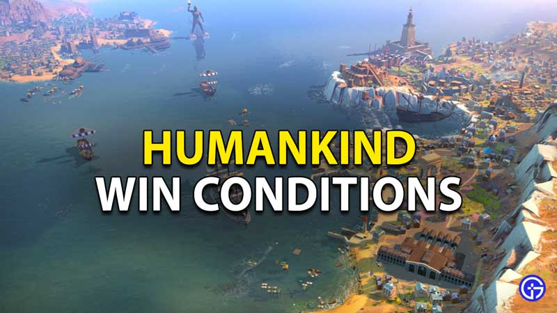 Humankind Win Conditions