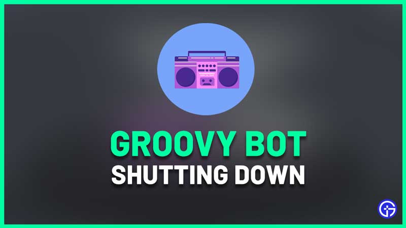 is groovy bot shutting down