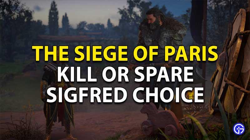 kill or spare sigfred ac valhalla siege paris