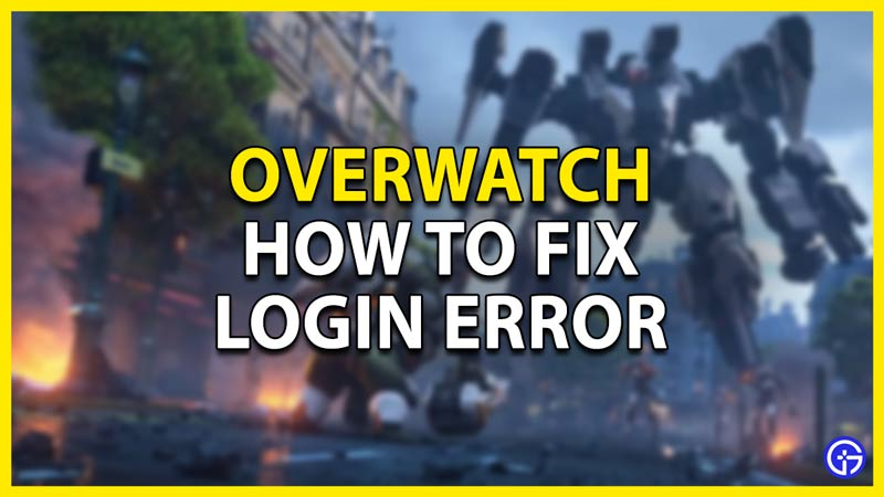 login error in overwatch