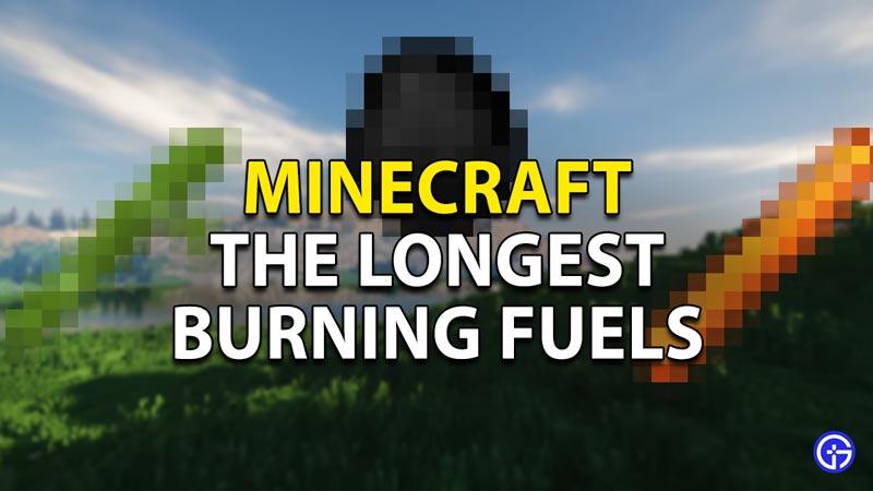 longest burning fuels minecraft