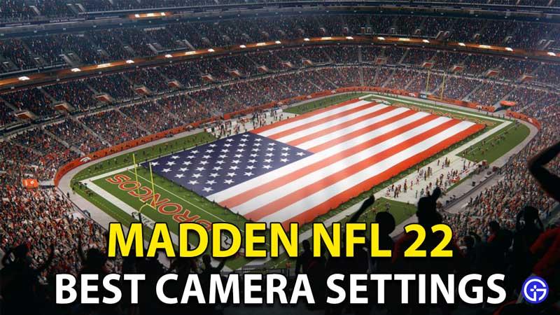 Madden 22 NFL: Best Camera Setting