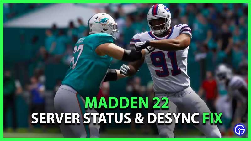 madden 22 server status & desync fix