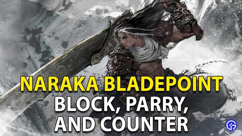 Naraka Bladepoint Block, Parry, And Counter