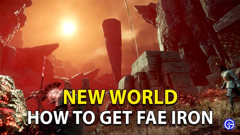 New World: How To Get Fae Iron