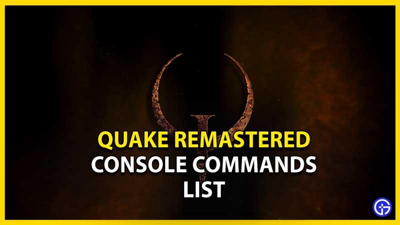 console commands quake remastered