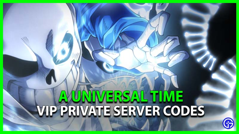 roblox aut a universal time vip private server codes