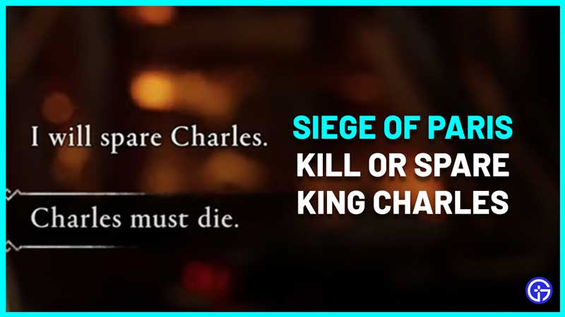 should you kill or spare king charles siege of paris