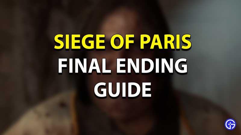Siege of Paris Ending Guide