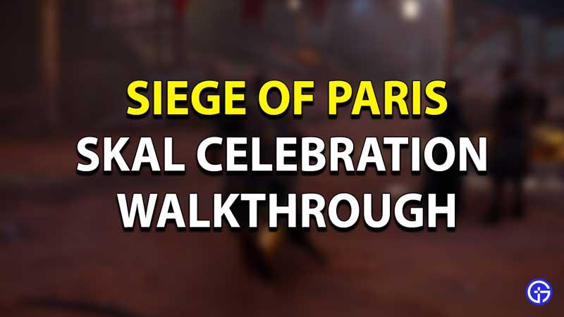 Siege of Paris Skal Celebration Guide