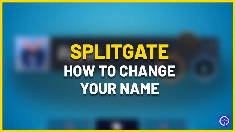 splitgate change name