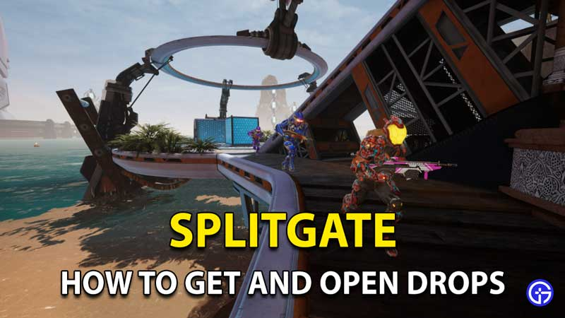 Splitgate Drops: How To Get And Open