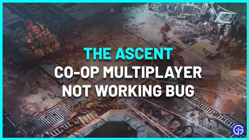 The Ascent Co-op Multiplayer Not Working Bug Fix