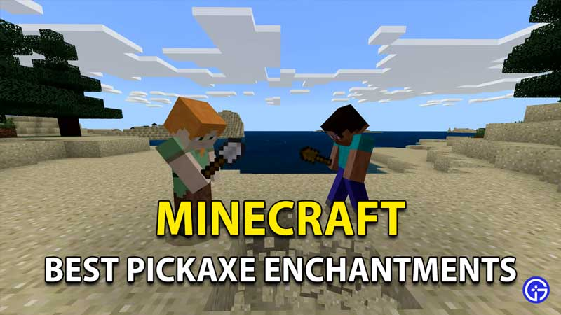 Minecraft Best Pickaxe Enchantments To Use