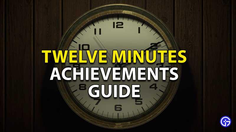 twelve minutes achievements guide