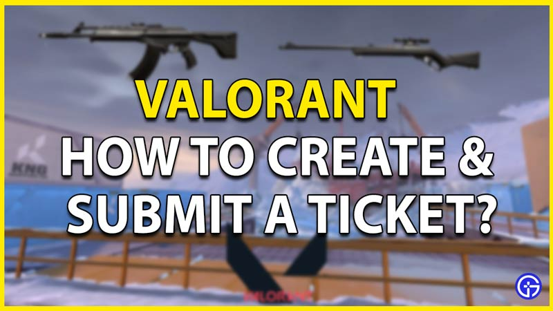 valorant-how-to-create-and-submit-a-ticket