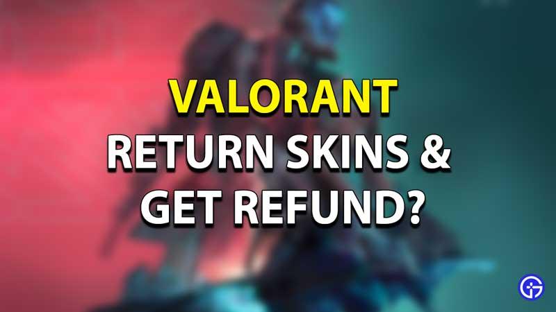 Refund Valorant Skin