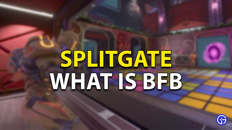 what is bf in splitgate