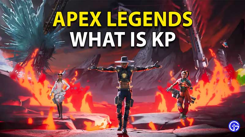 What Is KP In Apex Legends