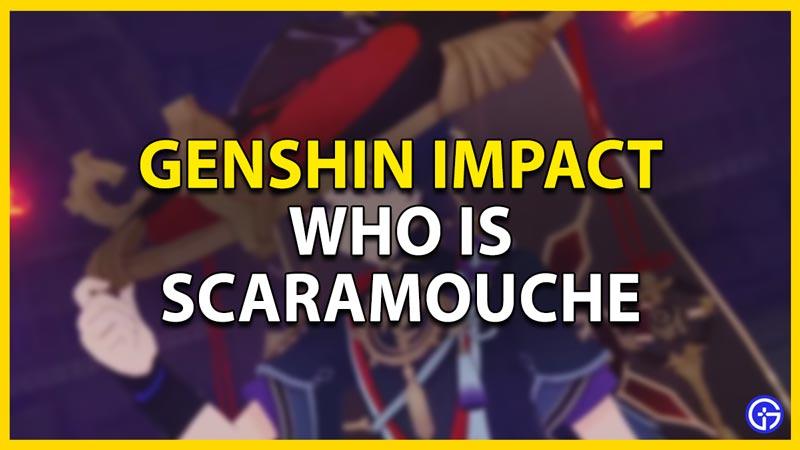 who is scaramouche genshin impact