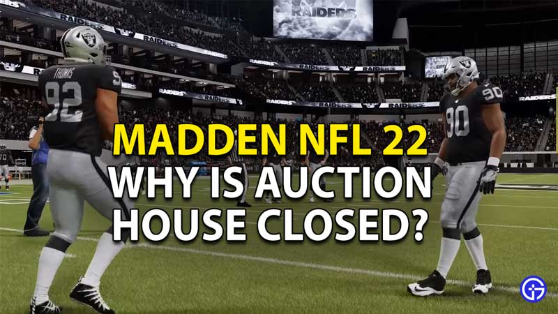 why is the auction house closed in madden nfl 22