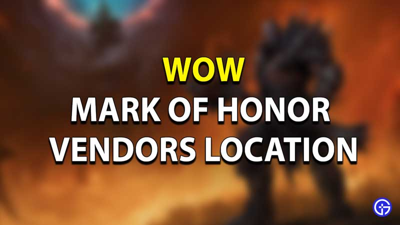 WoW Mark of Honor Location