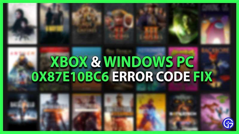windows pc xbox 0x87e10bc6 error code fix