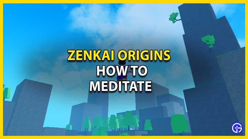 how to meditate zenkai origins