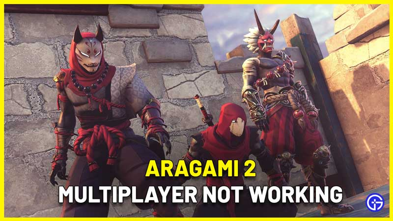 Aragami 2 Multiplayer Not Working Fix