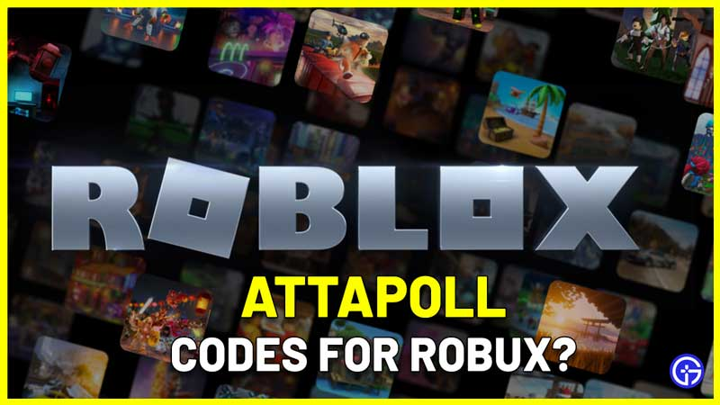 Attapoll Codes Roblox Free Robux