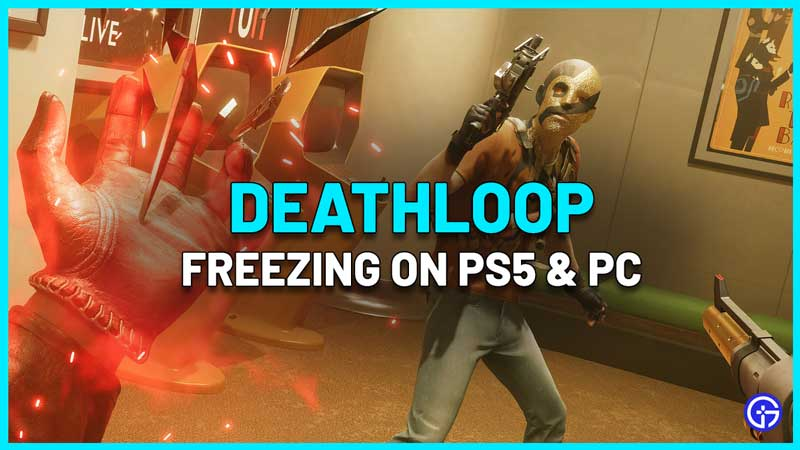 Deathloop Freezing on PS5 and PC