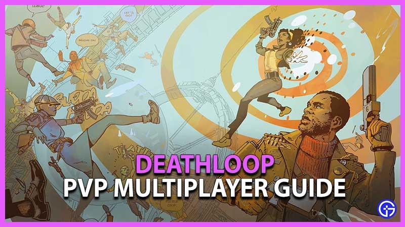 Deathloop multiplayer guide