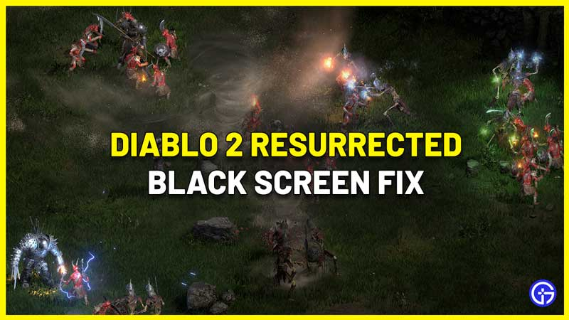 Diablo 2 Resurrected Black Screen Fix D2R Freezing