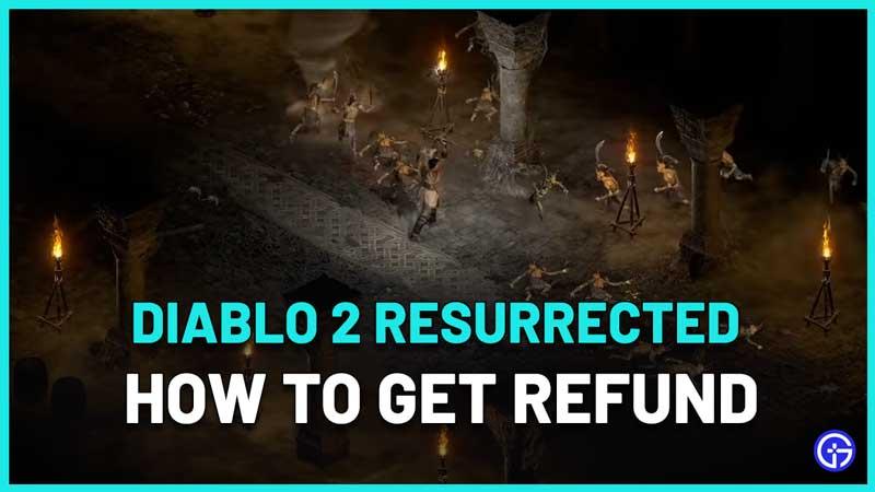 How To Refund Diablo 2 Resurrected