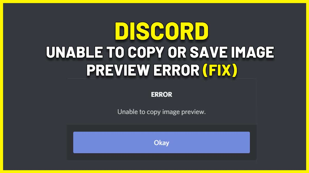 Discord Unable To Copy Or Save Image Preview Error Fix