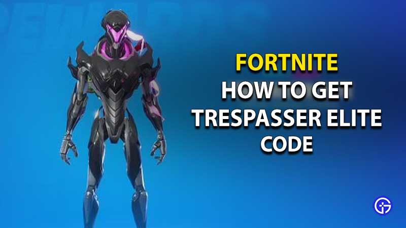 Fortnite Trespasser Elite Skin Code