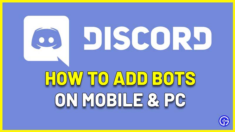 How To Add Bots To Discord Server On Mobile And PC
